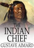 The Indian Chief: The Story of a Revolution
