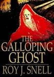 The Galloping Ghost: A Mystery Story for Boys