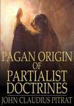 Pagan Origin of Partialist Doctrines