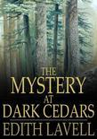 The Mystery at Dark Cedars