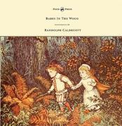 The Babes in the Wood - Illustrated by Randolph Caldecott