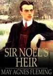Sir Noel's Heir: A Novel