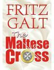 The Maltese Cross: An International Thriller