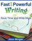 Fast and Powerful Writing - Save Time and Write More