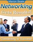 Networking Gets Results! - Connecting to Success!