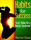 Habits for Success - Start Today for a Better Tomorrow!