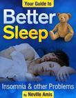 Your Guide to Better Sleep - Insomnia & Other Problems