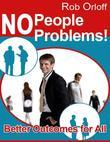 No People Problems! - Better Outcomes for All