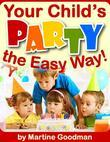 Your Child's Party - The Easy Way!