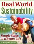 Real World Sustainability - Simple Steps to a Better Life