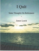 I Quit:   Some Thoughts On Retirement