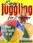 Easy Juggling for Everyone - Fun and Better Health for All!