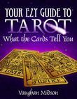 Your Ezy Guide to Tarot - What the Cards Tell You
