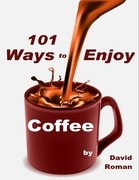 101 Ways to Enjoy Coffee