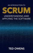 An Introduction to Scrum: Understanding and Applying the Software