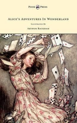 Alice's Adventures In Wonderland Illustrated By Arthur Rackham