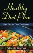 Healthy Diet Plan: DASH Diet and Grain Free Recipes