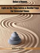 Relax & Renew: Light On The Yoga Sutras & Restful Yoga For Stressful Times