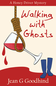 Walking with Ghosts: - A Honey Driver Murder Mystery
