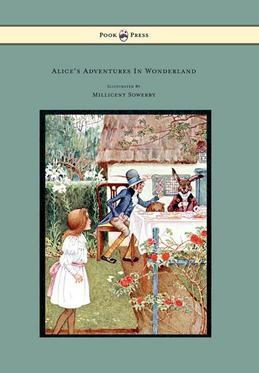Alice's Adventures in Wonderland Illustrated by Millicent Sowerby