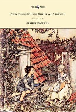Fairy Tales by Hans Christian Andersen Illustrated by Arthur Rackham