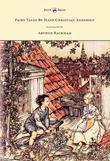 Fairy Tales by Hans Christian Andersen Illustrated by Arthur Rackham