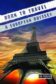 Born to Travel: A European Odyssey