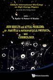 New Results and Actual Problems in Particle & Astroparticle Physics and Cosmology: Proceedings of Xxixth International Workshop on High Energy Physics