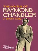 The Novels of Raymond Chandler: A Short Guide