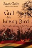 Call Of The Litany Bird: Surviving The Zimbabwe Bush War