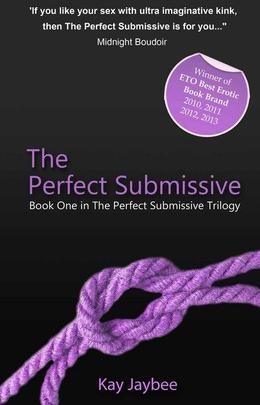 The Perfect Submissive: An erotic novel
