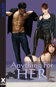 Anything For Her: A collection of five erotic stories