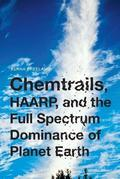 Chemtrails, Haarp, and the Full Spectrum Dominance of Planet Earth