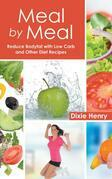 Meal by Meal: Reduce Bodyfat with Low Carb and Other Diet Recipes