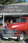 Tour the Twilight Saga Book One--The Olympic Peninsula