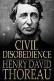 Civil Disobedience: Resistance to Civil Government