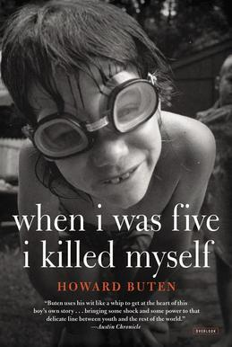 When I Was Five I Killed Myself: A Novel