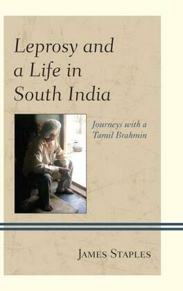 Leprosy and a Life in South India: Journeys with a Tamil Brahmin