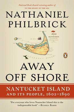 Away Off Shore: Nantucket Island and Its People, 1602?1890