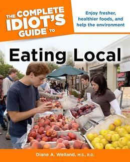 The Complete Idiot's Guide to Eating Local