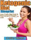 Ketogenic Diet Blueprint: Low Carb Diet Fast & Permanent Weight Loss