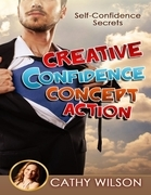 Creative Confidence Concept Action: Self Confidence Secrets