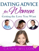 Dating Advice for Women: Getting the Love You Want