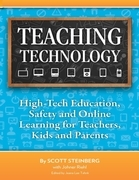 Teaching Technology: High-Tech Education, Safety and Online Learning for Teachers, Kids and Parents