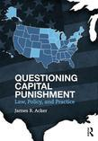 Questioning Capital Punishment: Law, Policy, and Practice