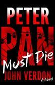 Peter Pan Must Die: A Novel