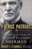 Fierce Patriot: The Tangled Lives of William Tecumseh Sherman
