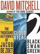 David Mitchell: Three bestselling novels, Cloud Atlas, Black Swan Green, and The Thousand Autumns of Jacob de Zoet