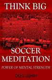 Soccer Meditation- Power of Mental Strength