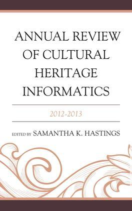 Annual Review of Cultural Heritage Informatics: 2012-2013